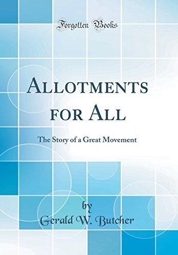 allotments-for-all-the-story-of-a-great-movement-classic-reprint