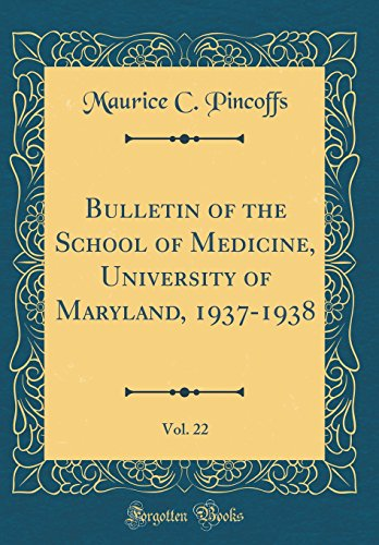 bulletin-of-the-school-of-medicine-university-of-maryland-1937-1938-vol-22-classic-reprint