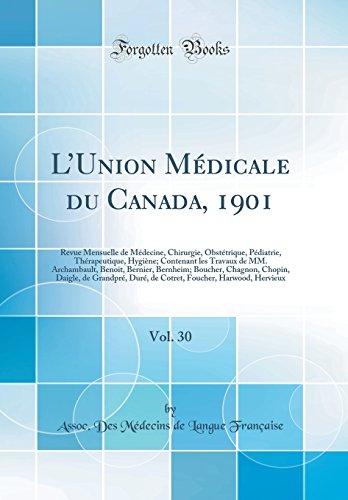 lunion-mdicale-du-canada-1901-vol-30-revue-mensuelle-de-mdecine-chirurgie-obsttrique-pdiatrie-thrapeutique-hygine-contenant-les-chopin-daigle-de-grandpr-french-edition
