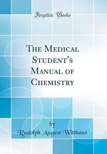 the-medical-students-manual-of-chemistry-classic-reprint