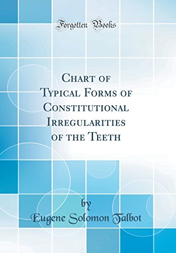 chart-of-typical-forms-of-constitutional-irregularities-of-the-teeth-classic-reprint