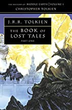 The Book of Lost Tales Part I by Christopher…