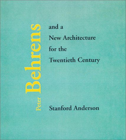 peter-behrens-and-a-new-architecture-for-the-twentieth-century