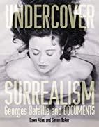 Undercover Surrealism: Georges Bataille and…