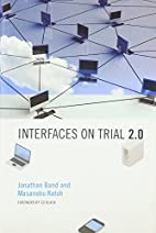Interfaces on Trial 2.0 (The Information…
