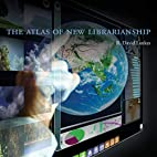 The Atlas of New Librarianship by R. David…