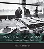 Pastoral capitalism : a history of suburban…