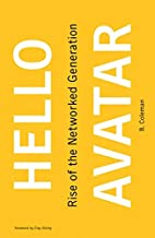 Hello Avatar: Rise of the Networked…