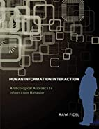 Human Information Interaction: An Ecological…