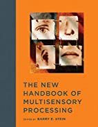 The New Handbook of Multisensory Processing…