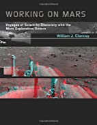 Working on Mars: Voyages of Scientific…