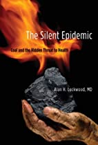 The Silent Epidemic: Coal and the Hidden…