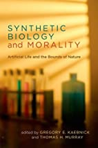 Synthetic Biology and Morality: Artificial…