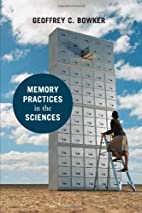 Memory Practices in the Sciences by Geoffrey…