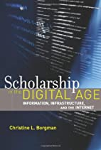 Scholarship in the Digital Age: Information,…