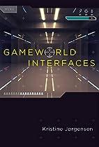 Gameworld Interfaces by Kristine…