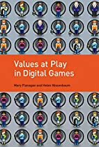 Values at Play in Digital Games by Mary…