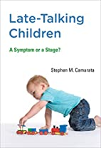 Late-Talking Children: A Symptom or a Stage?…