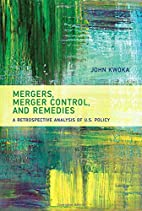 Mergers, Merger Control, and Remedies: A…
