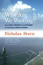 Why Are We Waiting?: The Logic, Urgency, and…