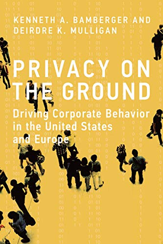 privacy-on-the-ground-driving-corporate-behavior-in-the-united-states-and-europe-information-policy