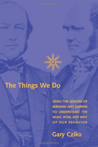 the-things-we-do-using-the-lessons-of-bernard-and-darwin-to-understand-the-what-how-and-why-of-our-behavior