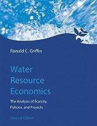 Water Resource Economics: The Analysis of…