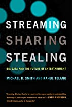 Streaming, Sharing, Stealing: Big Data and…