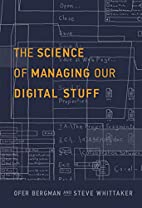The Science of Managing Our Digital Stuff…