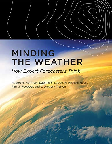 minding-the-weather-how-expert-forecasters-think-mit-press