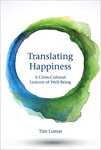 translating-happiness-a-cross-cultural-lexicon-of-well-being-mit-press