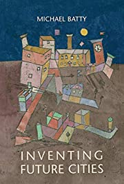 Inventing Future Cities (The MIT Press) by…