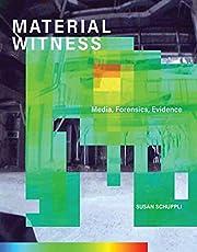 MATERIAL WITNESS: Media, Forensics, Evidence…