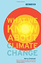 What We Know About Climate Change by Kerry…