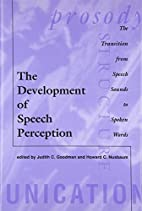 The Development of Speech Perception: The…