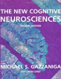 Gazzaniga, Michael S.: The New Cognitive Neurosciences