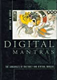 Holtzman, Steven R.: Digital Mantras: The Languages of Abstract and Virtual Worlds