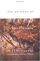 The Paradox of Sleep: The Story of Dreaming…