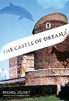 The castle of dreams by Michel Jouvet