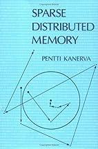 Sparse Distributed Memory (Bradford Books)…