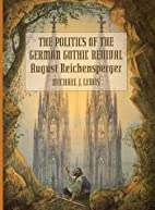 The Politics of the German Gothic Revival:…
