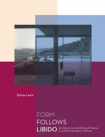 form-follows-libido-architecture-and-richard-neutra-in-a-psychoanalytic-culture