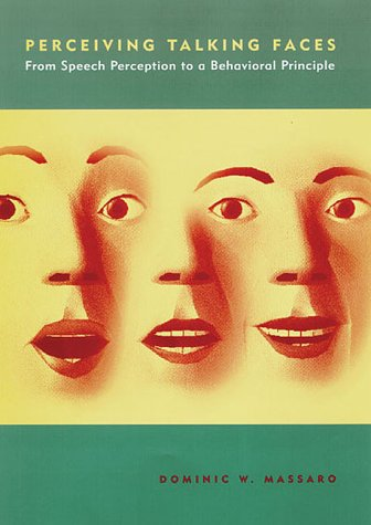 perceiving-talking-faces-from-speech-perception-to-a-behavioral-principle-cognitive-psychology