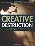 Creative Destruction Business Survival Strategies in the Global Internet Economy