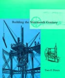 Peters, Tom F.: Building the Nineteenth Century
