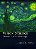 Palmer, Stephen E.: Vision Science: Photons to Phenomenology