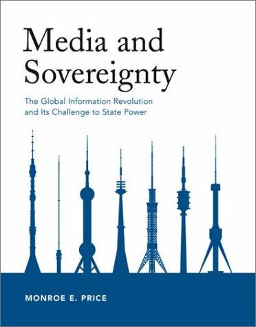 media-and-sovereignty-the-global-information-revolution-and-its-challenge-to-state-power