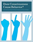 Does Consciousness Cause Behavior? by Susan…