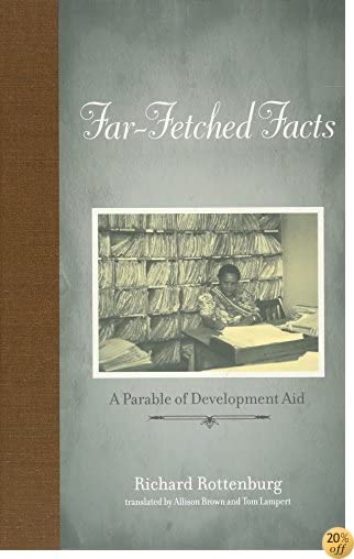 Far-Fetched Facts: A Parable of Development Aid (Inside Technology)