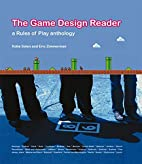 The Game Design Reader: A Rules of Play…